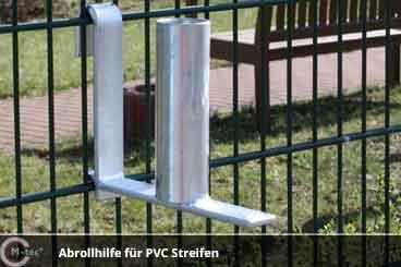 Abrollhilfe für PVC Sichtschutzstreifen Rolle